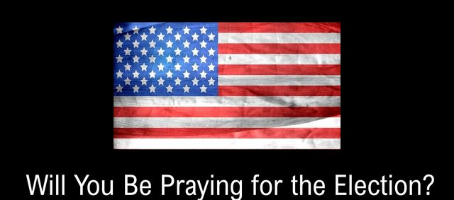 Pray for the Election